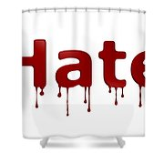 Hate Blood Text Shower Curtain
