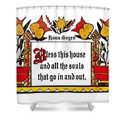 Haus Segen-house Blessing Shower Curtain