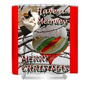 Have A Meowey Merry Christmas Shower Curtain