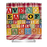 Have No Fear Of Perfection You Will Never Reach It Shower Curtain