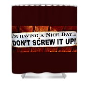 Having A Nice Day Shower Curtain