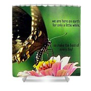 Here Only A Little While Shower Curtain