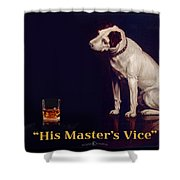 His Masters Vice Shower Curtain
