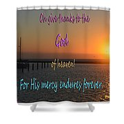 His Mercy Endures Forever Shower Curtain