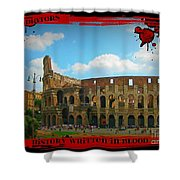 History Of The Gladiators Shower Curtain