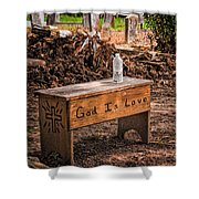Holt Cemetery - God Is Love Bench Shower Curtain