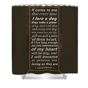 Homage To The Dogs In Our Lives Shower Curtain