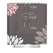 Home Sweet Home Peony Flowers Shower Curtain