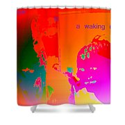 Hope Is A Waking Dream, Don't Wake Me Up  Shower Curtain
