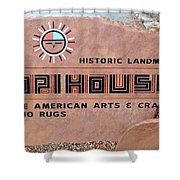 Hopihouse Sign Shower Curtain