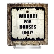 Horses Only Sign Picture Shower Curtain