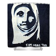 I Am Here Too Shower Curtain