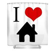 I Love Home Shower Curtain