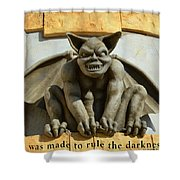 I Was Made To Rule Gargoyle Santa Cruz California Shower Curtain