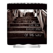I Will Love You Shower Curtain by Bob Orsillo