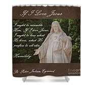 If I Love Jesus Shower Curtain