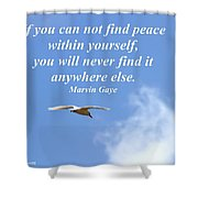 If You Can Find Peace Shower Curtain
