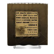 In Any Language We Still Love Cats - Poster  No. 2 Shower Curtain
