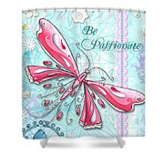 Inspirational Dragonfly Floral Art Inspiring Art Quote Be Passionate By Megan Duncanson Shower Curtain