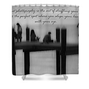 Inspirational  Photography Shower Curtain