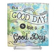 It's A Colorful Good Day By Jan Marvin Shower Curtain