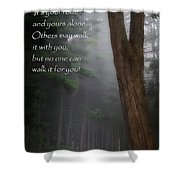 It's Your Road Shower Curtain