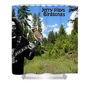 Jerry Plays Birdsongs Shower Curtain