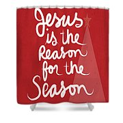 Jesus Is The Reason For The Season- Greeting Card Shower Curtain