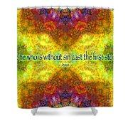 Jesus Quote On Judgement Shower Curtain