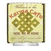 Karma Cafe Shower Curtain