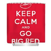 Keep Calm And Go Big Red Shower Curtain