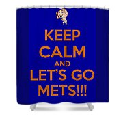 Keep Calm And Lets Go Mets Shower Curtain