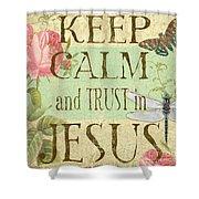 Keep Calm-trust In Jesus-3 Shower Curtain