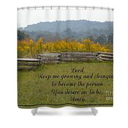 Keep Me Growing Shower Curtain