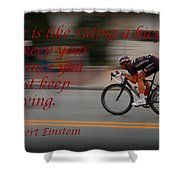 Keep Moving Shower Curtain