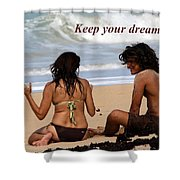Keep Your Dreams Alive Shower Curtain
