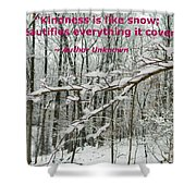 Kindness Is Like Snow Shower Curtain