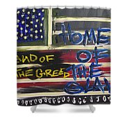 Land Of The Greed Home Of The Slave Shower Curtain
