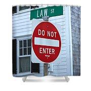 Law Street Do Not Enter Shower Curtain