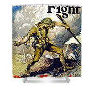 Lend The Way They Fight, 1918 Shower Curtain
