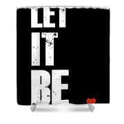 Let It Be Poster Shower Curtain