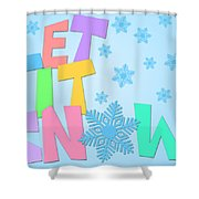 Let It Snow Freehand Drawn Text With Snowflakes Color Shower Curtain