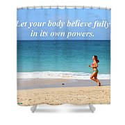 Let Your Body Believe Shower Curtain