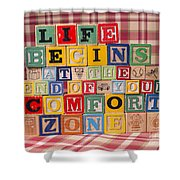 Life Begins At The End Of Your Comfort Zone  Shower Curtain
