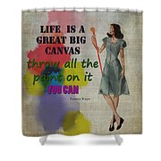 Life Is A Canvas Shower Curtain