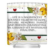 Life Is A Magnificent Journey Shower Curtain