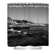 Life Is Like Photography Shower Curtain