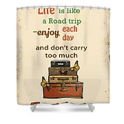 Life Typography-baggage Shower Curtain