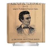 Lincoln Temperance, 1842 Shower Curtain