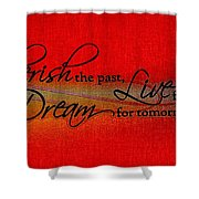 Live For Today Shower Curtain